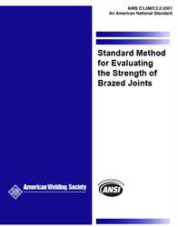 Picture of C3.2M/C3.2:2001 STANDARD METHOD FOR EVALUATING THE STRENGTH OF BRAZED JOINTS, INCLUDES 2-TABLES AND 12-FIGURES (HISTORICAL)