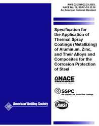 Picture of C2.23M/C2.23:2003 SPECIFICATION FOR THE APPLICATION OF THERMAL SPRAY COATINGS (METALLIZING) OF ALUMINUM, ZINC, AND THEIR ALLOYS AND COMPOSITES FOR THE CORROSION PROTECTION OF STEEL