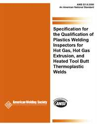 Picture of G1.6:2006 SPECIFICATION FOR THE QUALIFICATION OF PLASTICS WELDING INSPECTORS FOR HOT GAS, HOT GAS EXTRUSION, AND HEATED TOOL BUTT THERMOPLASTIC WELDS (HISTORICAL)