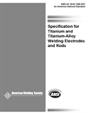 Picture of A5.16/A5.16M:2007 SPECIFICATION FOR TITANIUM AND TITANIUM-ALLOY WELDING ELECTRODES AND RODS (HISTORICAL)