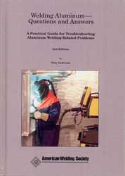 Picture of WQA: WELDING ALUMINUM - QUESTIONS AND ANSWERS - A PRACTICAL GUIDE FOR TROUBLESHOOTING ALUMINUM-RELATED PROBLEMS (HISTORICAL)