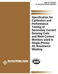 Picture of A10.1M:2007 SPECIFICATION FOR CALIBRATION AND PERFORMANCE TESTING OF SECONDARY CURRENT SENSING COILS AND WELD CURRENT MONITORS USED IN SINGLE-PHASE AC RESISTANCE WELDING (HISTORICAL)