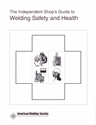 Picture of SGSH THE INDEPENDENT SHOP'S GUIDE TO WELDING SAFETY AND HEALTH