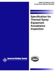 Picture of C2.21M/C2.21:2003 SPECIFICATION FOR THERMAL SPRAY EQUIPMENT ACCEPTANCE INSPECTION (HISTORICAL)