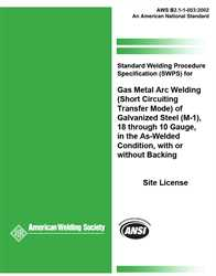 Picture of B2.1-1-003:2002(R2013) STANDARD WELDING PROCEDURE SPECIFICATION (SWPS) FOR GAS METAL ARC WELDING (SHORT CIRCUITING TRANSFER MODE) OF GALVANIZED STEEL (M-1), 18 THROUGH 10 GAUGE, IN THE AS-WELDED CONDITION, WITH OR WITHOUT BACKING
