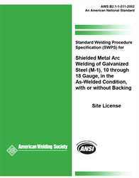 Picture of B2.1-1-011:2002-AMD1(R2013) STANDARD WELDING PROCEDURE SPECIFICATION (SWPS) FOR SHIELDED METAL ARC WELDING OF GALVANIZED STEEL, (M-1), 10 THROUGH 18 GAUGE, IN THE AS-WELDED CONDITION, WITH OR WITHOUT BACKING