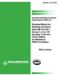 Picture of B2.1-1-017:1994 STANDARD WELDING PROCEDURE SPECIFICATION (SWPS) FOR SHIELDED METAL ARC WELDING OF CARBON STEEL, (M-1/P-1/S-1, GROUP 1 OR 2), 1/8 THROUGH 1-1/2 INCH THICK, E6010, AS-WELDED OR PWHT CONDITION