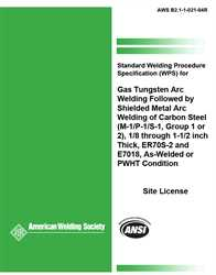 Picture of B2.1-1-021:1994R2005 STANDARD WELDING PROCEDURE SPECIFICATION (SWPS) FOR GAS TUNGSTEN ARC WELDING FOLLOWED BY SHIELDED METAL ARC WELDING OF CARBON STEEL, (M-1/P-1/S-1, GROUP 1 OR 2), 1/8 THROUGH 1-1/2 INCH THICK, ER70S2 AND E7018, AS-WELDED OR PWHT CONDITION