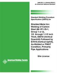 Picture of B2.1-1-206:1996(R2007) STANDARD WELDING PROCEDURE SPECIFICATION FOR SHIELDED METAL ARC WELDING OF CARBON STEEL, (M-1/P-1/S-1, GROUP 1 OR 2), 1/8 THROUGH 1-1/2 INCH THICK, E6010 FOLLOWED BY E7018 AS-WELDED OR PWHT CONDITION, PRIMARILY PIPE APPLICATIONS