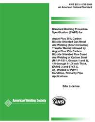 Picture of B2.1-1-232:2006 STANDARD WELDING PROCEDURE SPECIFICATION (SWPS) FOR ARGON PLUS 25% CARBON DIOXIDE SHIELDED GAS METAL ARC WELDING (SHORT CIRCUITING TRANSFER MODE) FOLLOWED BY ARGON PLUS 25% CARBON DIOXIDE SHIELDED FLUX CORED ARC WELDING OF CARBON STEEL