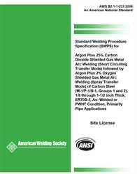 Picture of B2.1-1-233:2006 STANDARD WELDING PROCEDURE SPECIFICATION (SWPS) FOR ARGON PLUS 25% CARBON DIOXIDE SHIELDED GAS METAL ARC WELDING (SHORT CIRCUITING TRANSFER MODE) FOLLOWED BY ARGON PLUS  2% OXYGEN SHIELDED GAS METAL ARC WELDING (SPRAY TRANSFER MODE)