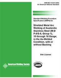 Picture of B2.1-8-013:2002(R2013) STANDARD WELDING PROCEDURE SPECIFICATION (SWPS)  FOR SHIELDED METAL ARC WELDING OF AUSTENITIC STAINLESS STEEL, (M-8/P-8/S-8, GROUP 1), 10 THROUGH 18 GAUGE, IN THE AS-WELDED CONDITION, WITH OR WITHOUT BACKING