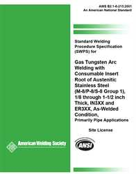 Picture of B2.1-8-215:2001(R2012) STANDARD WELDING PROCEDURE SPECIFICATION (SWPS) FOR GAS TUNGSTEN ARC WELDING WITH CONSUMABLE INSERT OF AUSTENITIC STAINLESS STEEL, (M-8/P-8/S-8, GROUP 1), 1/8 THROUGH 1-1/2 INCH THICK, IN3XX AND ER3XX, AS-WELDED CONDITION
