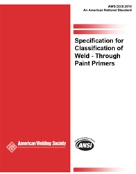 Picture of D3.9:2010 SPECIFICATION FOR CLASSIFICATION OF WELD THROUGH PAINT PRIMERS