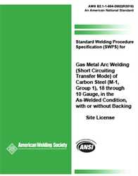 Picture of B2.1-1-004:2002(R2013) STANDARD WELDING PROCEDURE SPECIFICATION (SWPS) FOR GAS METAL ARCWELDING (SHORT CIRCUITING TRANSFER MODE) OF CARBON STEEL, (M-1, GROUP 1), 18 THROUGH 10 GAUGE, IN THE AS-WELDED CONDITION, WITH OR WITHOUT BACKING