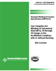 Picture of B2.1-1-007:2002(R2013) STANDARD WELDING PROCEDURE SPECIFICATION (SWPS) FOR GAS TUNGSTEN ARC WELDING OF GALVANIZED STEEL, (M-1), 18 THROUGH 10 GAUGE, IN THE AS-WELDED CONDITION, WITH OR WITHOUT BACKING