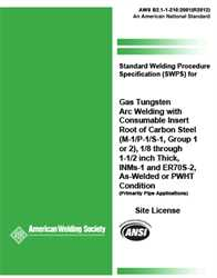 Picture of B2.1-1-210:2001(R2012) STANDARD WELDING PROCEDURE SPECIFICATION (SWPS) FOR GAS TUNGSTEN ARC WELDING WITH CONSUMABLE INSERTS OF CARBON STEEL, (M-1/P-1/S-1, GROUP 1 OR 2), 1/8 THROUGH 1-1/2 INCH THICK, INMS-1 AND ER70S-2, AS-WELDED OR PWHT CONDITION