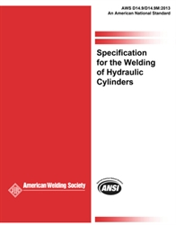Picture of D14.9/D14.9M:2013 SPECIFICATION FOR THE WELDING OF HYDRAULIC CYLINDERS