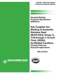 Picture of B2.1-8-024:2001(R2012) STANDARD WELDING PROCEDURE SPECIFICATION (SWPS) FOR GAS TUNGSTEN ARC WELDING OF AUSTENITIC STAINLESS STEEL, (M-8/P-8/S-8, GROUP 1), 1/16 THROUGH 1-1/2 INCH THICK, ER3XX, AS-WELDED CONDITION, PRIMARILY PLATE AND STRUCTURAL APPLICATIONS