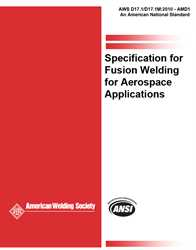 Picture of D17.1/D17.1M:2010 AMD1 SPECIFICATION FOR FUSION WELDING FOR AEROSPACE APPLICATIONS (HISTORICAL)