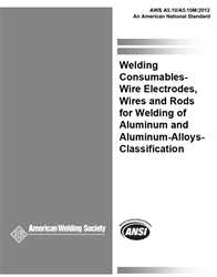 Picture of A5.10/A5.10M:2012 (ISO 18273) WELDING CONSUMABLES–WIRE ELECTRODES, WIRES AND RODS FOR WELDING OF ALUMINUM AND ALUMINUM-ALLOYS–CLASSIFICATION