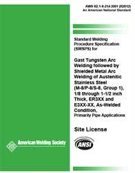 Picture of B2.1-8-214:2001(R2012) STANDARD WELDING PROCEDURE SPECIFICATION FOR GAS TUNGSTEN ARC WELDING FOLLOWED BY SHIELDED METAL ARC WELDING OF AUSTENITIC STAINLESS STEEL, (M-8/P-8/S-8, GROUP 1), 1/8 THROUGH 1-1/2 INCH THICK, ER3XX AND E3XX-XX, AS-WELDED CONDITION