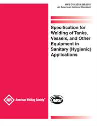 Picture of D18.3/D18.3M:2015 SPECIFICATION FOR WELDING OF TANKS, VESSELS & OTHER EQUIPMENT IN SANITARY (HYGIENIC) APPLICATIONS