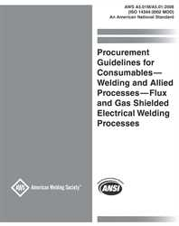 Picture of A5.01M/A5.01:2008 (ISO 14344:2002 MOD) PROCUREMENT GUIDELINES FOR CONSUMABLES— WELDING AND ALLIED PROCESSES—FLUX AND GAS SHIELDED ELECTRICAL WELDING PROCESSES (HISTORICAL)