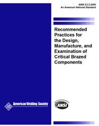 Picture of C3.3:2008 (R2016) RECOMMENDED PRACTICES FOR THE DESIGN, MANUFACTURE, AND EXAMINATION OF CRITICAL BRAZED COMPONENTS