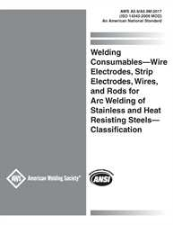 Picture of A5.9/A5.9M:2017 (ISO 14343:2009 MOD) WELDING CONSUMABLES-WIRE ELCTRODES, STRIP ELECTRODES, WIRES, AND RODS FOR ARC WELDING OF STAINLESS AND HEAT RESISTING STEELS - CLASSIFICATION