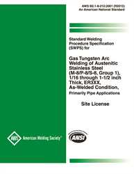 Picture of B2.1-8-212:2001R(2012) STANDARD WELDING PROCEDURE SPECIFICATION (SWPS) FOR; GAS TUNGSTEN ARC WELDING OF AUSTENITIC STAINLESS STEEL, (M-8/P-8/S-8, GROUP 1), 1/16 THROUGH 1-1/2 INCH THICK, ER3XX, AS-WELDED CONDITION
