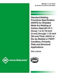 Picture of B2.1-1-017:2018 STANDARD WELDING PROCEDURE SPECIFICATION (SWPS) FOR SHIELDED METAL ARC WELDING OF CARBON STEEL, (M-1/P-1/S-1, GROUP 1 OR 2), 1/8 THROUGH 1-1/2 INCH THICK, E6010, IN THE AS-WELDED OR PWHT CONDITION, PRIMARILY PLATE AND STRUCTURAL APPLICATIONS.