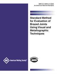 Picture of C3.14M/C3.14:2020-STANDARD METHOD FOR EVALUATION OF BRAZED JOINTS USING VISUAL AND METALLOGRAPHIC TECHNIQUES