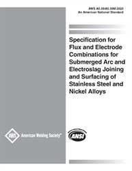 Picture of A5.39/A5.39M:2020 SPECIFICATION FOR FLUX AND ELECTRODE COMBINATIONS FOR SUBMERGED ARC AND ELECTROSLAG JOINING AND SURFACING OF STAINLESS STEEL AND NICKEL ALLOYS