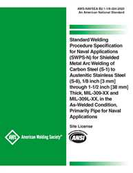 Picture of B2.1-1/8-324:2020 STANDARD WELDING PROCEDURE SPECIFICATION FOR NAVAL APPLICATIONS (SWPS-N) FOR SHIELDED METAL ARC WELDING OF CARBON STEEL (S-1) TO AUSTENITIC STAINLESS STEEL (S-8), 1/8 INCH [3 MM] THROUGH 1-1/2 INCH [38 MM] THICK, MIL-309-XX AND MIL-309L-XX