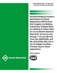 Picture of B2.1-1/8-325:2020 STANDARD WELDING PROCEDURE SPECIFICATION FOR NAVAL APPLICATIONS (SWPS-N) FOR GAS TUNGSTEN ARC WELDING FOLLOWED BY SHIELDED METAL ARC WELDING OF CARBON STEEL (S-1) TO AUSTENITIC STAINLESS STEEL (S-8), 1/8 INCH [3 MM] THROUGH 1-1/2 INCH [38 MM] THICK, MIL-309