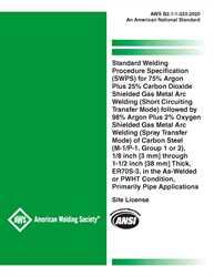 Picture of B2.1-1-233:2020 STANDARD WELDING PROCEDURE SPECIFICATION (SWPS) FOR 75% ARGON PLUS 25% CARBON DIOXIDE SHIELDED GAS METAL ARC WELDING (SHORT CIRCUITING TRANSFER MODE) FOLLOWED BY 98% ARGON PLUS 2% OXYGEN